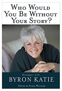 About me. Byron Katie